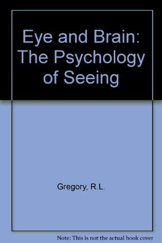 9780198524236: Eye and Brain: The Psychology of Seeing