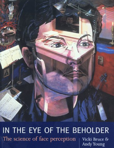 9780198524397: In the Eye of the Beholder: The Science of Face Perception