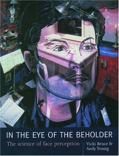 9780198524403: In the Eye of the Beholder: The Science of Face Perception