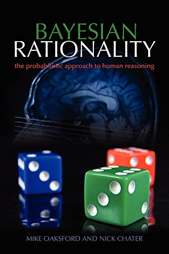9780198524496: Bayesian Rationality: The Probabilistic Approach to Human Reasoning (Oxford Cognitive Science Series)