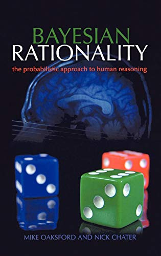 9780198524502: Bayesian Rationality: The Probabilistic Approach to Human Reasoning (Oxford Cognitive Science Series)