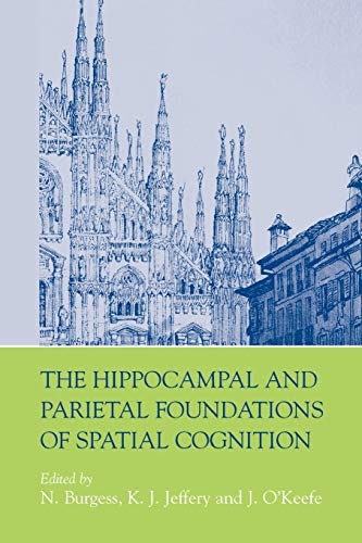 9780198524526: The Hippocampal and Parietal Foundations of Spatial Cognition