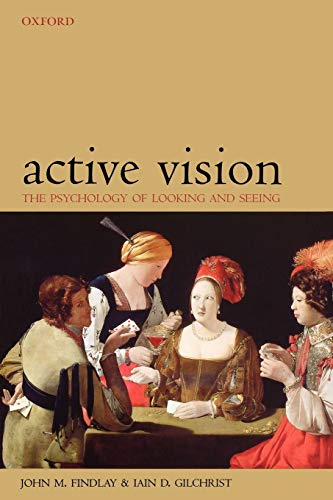 9780198524793: Active Vision: The Psychology of Looking and Seeing (Oxford Psychology Series)
