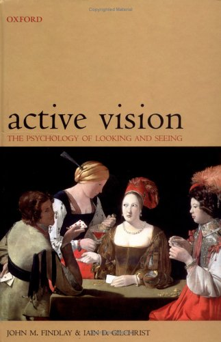 9780198524809: Active Vision: The Psychology of Looking and Seeing (Oxford Psychology Series)