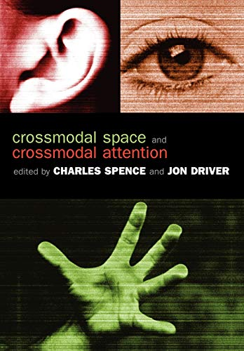 9780198524861: Crossmodal Space and Crossmodal Attention