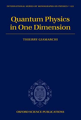Quantum Physics in One Dimension (International Series: Giamarchi, Thierry