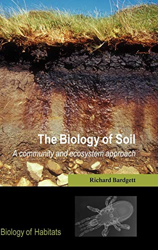 9780198525028: The Biology of Soil: A Community and Ecosystem Approach (Biology of Habitats)