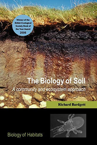 9780198525035: The Biology of Soil: A community and ecosystem approach (Biology of Habitats)