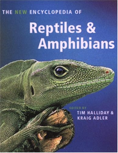 The New Encyclopedia of Reptiles and Amphibians: Halliday, Tim &