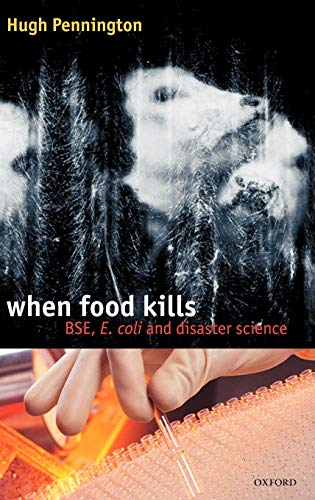 9780198525172: When Food Kills: BSE, E. coli, and Disaster Science