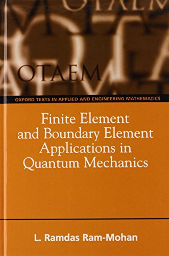 9780198525219: Finite Element and Boundary Element Applications in Quantum Mechanics (Oxford Texts in Applied and Engineering Mathematics)