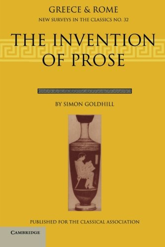 9780198525233: The Invention of Prose (New Surveys in the Classics)