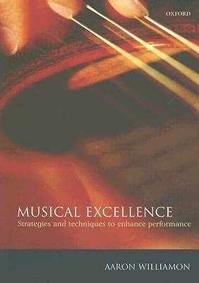 9780198525356: Musical Excellence: Strategies and Techniques to Enhance Performance