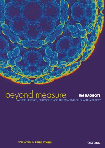9780198525363: Beyond Measure: Modern Physics, Philosophy, and the Meaning of Quantum Theory