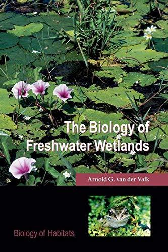 9780198525394: The Biology of Freshwater Wetlands (Biology of Habitats Series)