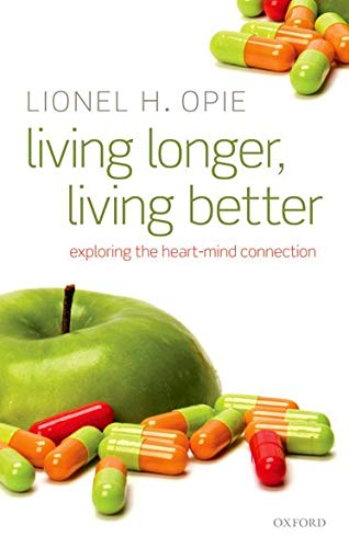 9780198525677: Living Longer, Living Better: Exploring the Heart-Mind Connection