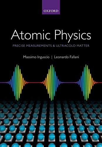9780198525844: Atomic Physics: Precise Measurements and Ultracold Matter