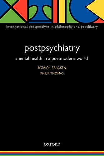 9780198526094: Postpsychiatry: Mental Health in a Postmodern World (International Perspectives in Philosophy and Psychiatry)
