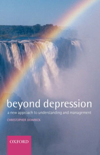 Beyond Depression: A new approach to understanding and management (Oxford Medical Publications): ...