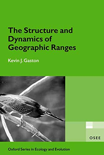 9780198526407: The Structure and Dynamics of Geographic Ranges (Oxford Series in Ecology and Evolution)