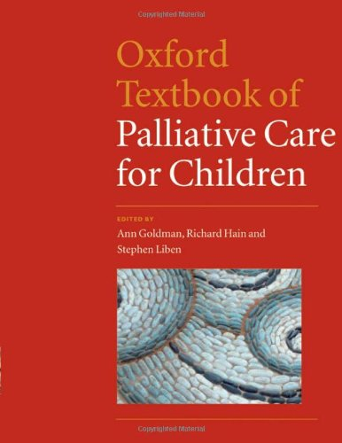 9780198526537: Oxford Textbook of Palliative Care for Children (Liben, Oxford Textbook of Palliative Care for Children)