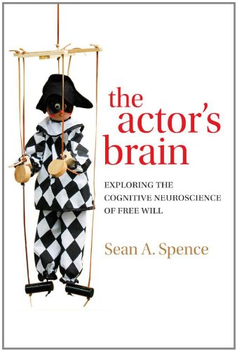 9780198526667: The actor's brain: Exploring the cognitive neuroscience of free will