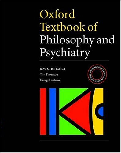 9780198526957: Oxford Textbook of Philosophy and Psychiatry (International Perspectives in Philosophy & Psychiatry)