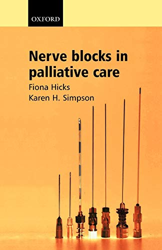 9780198527039: Nerve Blocks in Palliative Care