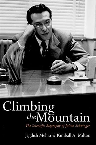 9780198527459: Climbing the Mountain: The Scientific Biography of Julian Schwinger