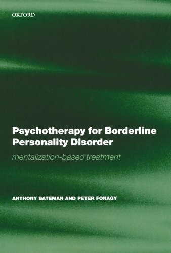 9780198527664: Psychotherapy for Borderline Personality Disorder: Mentalization-based treatment (Oxford Medical Publications)