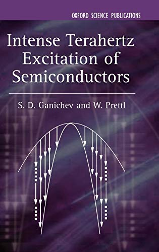 Intense Terahertz Excitation of Semiconductors (Series on Semiconductor Science and Technology): S....
