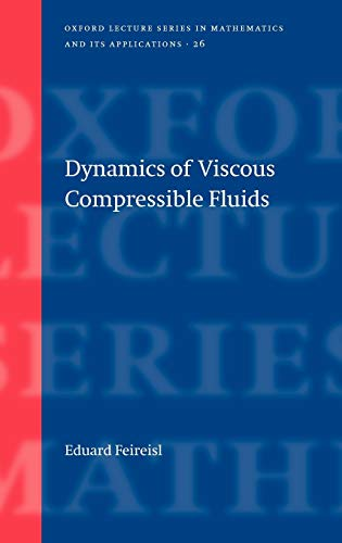 9780198528388: Dynamics of Viscous Compressible Fluids (Oxford Lecture Series in Mathematics and Its Applications)