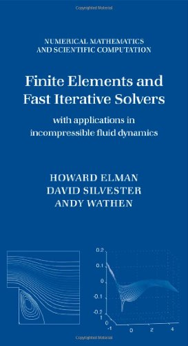 9780198528678: Finite Elements and Fast Iterative Solvers: with Applications in Incompressible Fluid Dynamics (Numerical Mathematics and Scientific Computation)