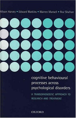 9780198528876: Cognitive Behavioural Processes across Psychological Disorders: A Transdiagnostic Approach to Research and Treatment