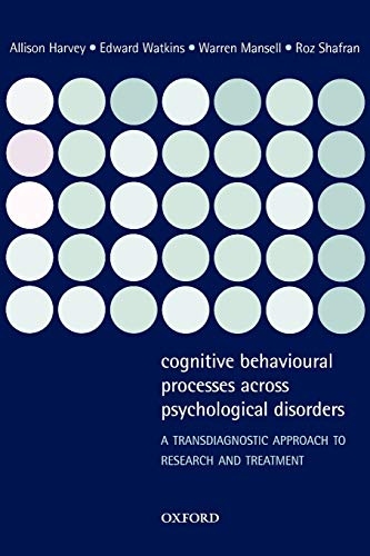 9780198528883: Cognitive Behavioural Processes across Psychological Disorders: A transdiagnostic approach to research and treatment