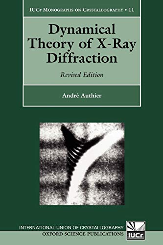 9780198528920: Dynamical Theory of X-Ray Diffraction (International Union of Crystallography Monographs on Crystallography)