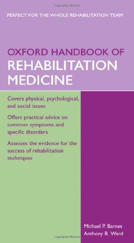 Oxford Handbook of Rehabilitation Medicine (Oxford Handbooks: Barnes, Michael P.,