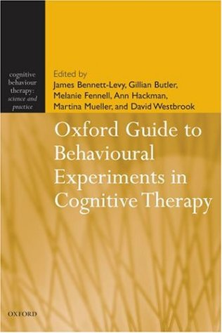 9780198529156: Oxford Guide to Behavioural Experiments in Cognitive Therapy (Cognitive Behaviour Therapy: Science & Practice)