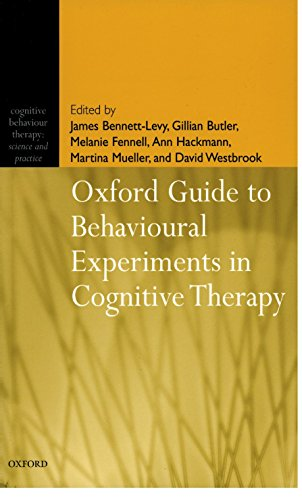 9780198529163: Oxford Guide to Behavioural Experiments in Cognitive Therapy (Cognitive Behaviour Therapy: Science and Practice)