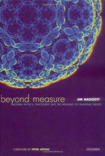 9780198529279: Beyond Measure: Modern Physics, Philosophy, and the Meaning of Quantum Theory