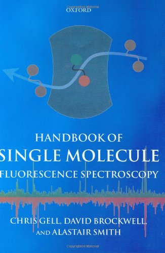 Handbook of Single Molecule Fluorescence Spectroscopy (0198529422) by Gell, Christopher; Brockwell, David; Smith, Alastair