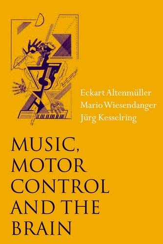 9780198530008: Music, Motor Control and the Brain