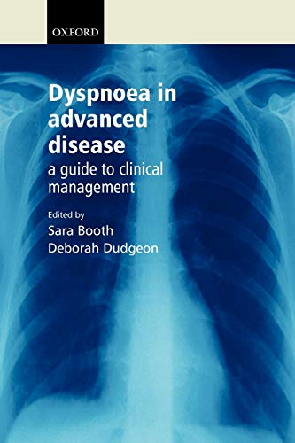 9780198530039: Dyspnoea in Advanced Disease: A Guide to Clinical Management