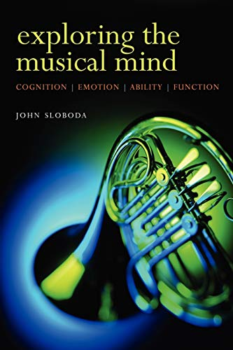 9780198530138: Exploring the Musical Mind: Cognition, Emotion, Ability, Function