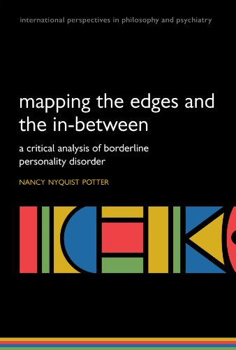 9780198530213: Mapping the Edges and the In-between: A critical analysis of Borderline Personality Disorder (International Perspectives in Philosophy & Psychiatry)