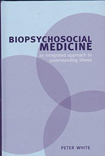 9780198530336: Biopsychosocial Medicine: An Integrated Approach to Understanding Illness