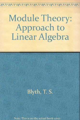 9780198531623: Module Theory: An Approach to Linear Algebra