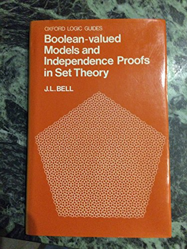 Boolean-valued Models and Independence Proofs in Set: Bell, J. L.