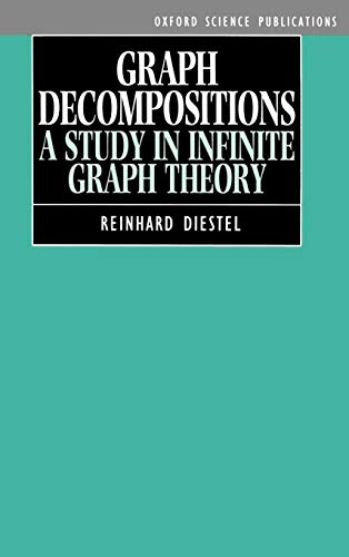 9780198532101: Graph Decompositions: A Study in Infinite Graph Theory (Oxford Science Publications)