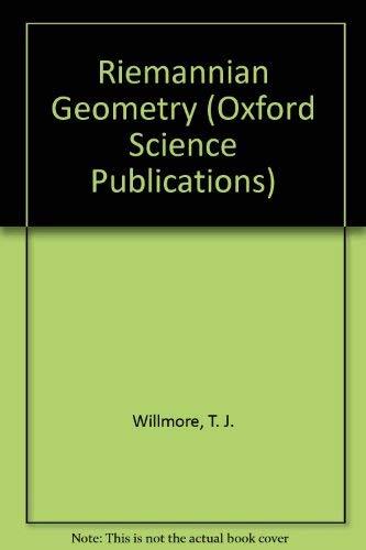 Riemannian Geometry (Oxford Science Publications): Willmore, T. J.
